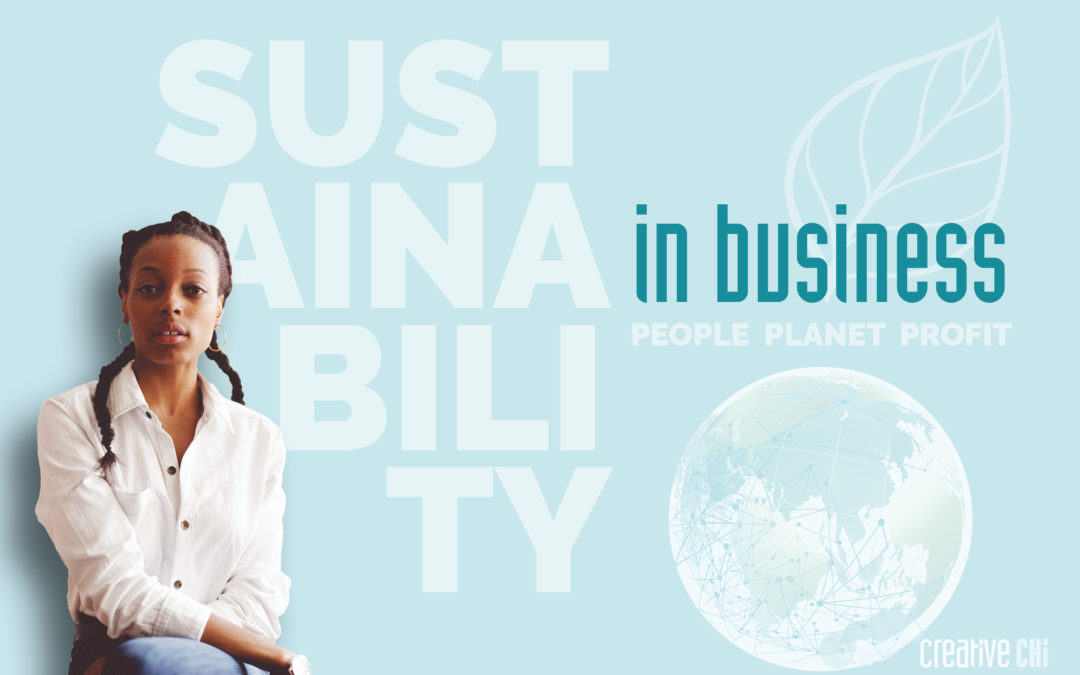 Sustainability in Business: 4 Ways Your Business Can Benefit